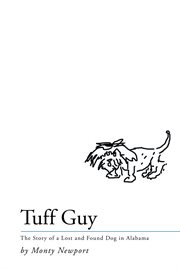 Tuff guy : the story of a lost and found dog in Alabama cover image