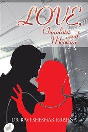 Love, Chocolates and Medicine