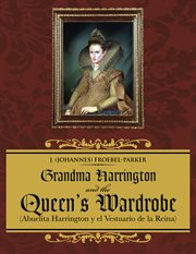 Grandma Harrington and the Queen's Wardrobe