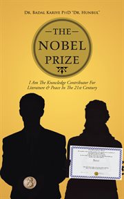 The nobel prize. I Am the Knowledge Contributor for Literature & Peace in the 21st Century cover image