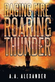 Raging fire, roaring thunder cover image