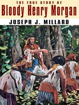 Cover image for The True Story of Bloody Henry Morgan