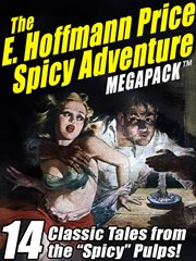 """The E. Hoffmann Price spicy adventure megapack : 14 tales from the """"Spicy"""" pulps cover image"""
