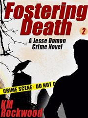 Fostering Death : Jesse Damon Series, Book 2 cover image