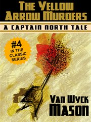 The Yellow Arrow Murders : Captain Hugh North Series, Book 4 cover image