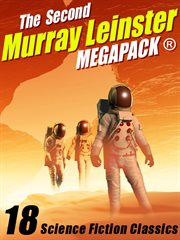 The second Murray Leinster megapack : 18 science fiction classics cover image