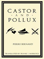 Castor and Pollux : an Opera Libretto cover image
