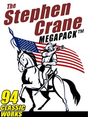 The Stephen Crane megapack : 94 classic works cover image
