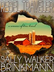 Rebel traveler : a romance of time travel cover image