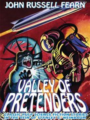 Valley of pretenders : classic pulp science fiction stories in the vein of Stanley G. Weinbaum cover image