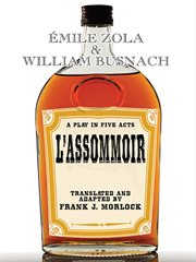 L'assommoir : a play in five acts cover image