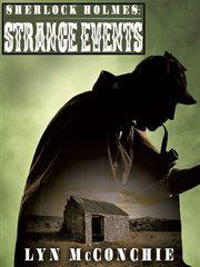 Sherlock Holmes : strange events cover image