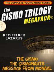 The Gismo trilogy megapack : the complete young adult series cover image