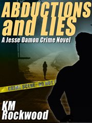 Abductions and Lies : a Jesse Damon Crime Novel cover image