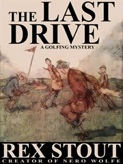 Last drive : a golfing mystery cover image
