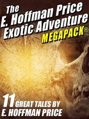 The E. Hoffmann Price exotic adventure megapack : 11 great tales cover image