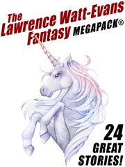 The Lawrence Watt-Evans fantasy MEGAPACK® : 24 great stories cover image