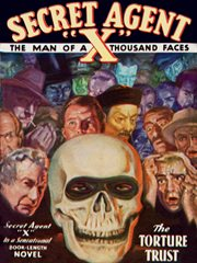 "Secret Agent ""X"" : the man of a thousand faces. The torture trust cover image"