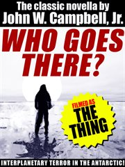 Who goes there? : the classic novella cover image
