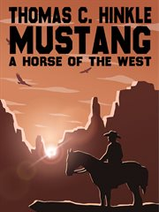 Mustang : a horse of the West cover image