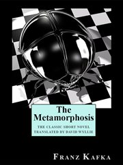 The Metamorphosis : the classical short novel cover image