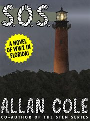 S.O.S. : a novel of World War 2 in Florida! cover image