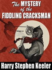The mystery of the fiddling cracksman cover image