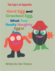 Hard Egg and Cracked Egg, What Two Really Naughty Egg's!