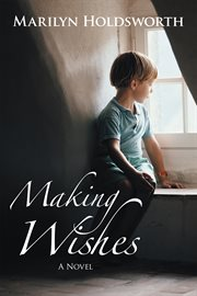 Making wishes : a novel cover image