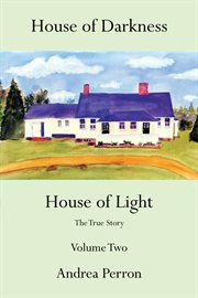 House of darkness house of light : the true story. Volume one cover image