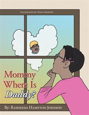 Mommy Where Is Daddy?