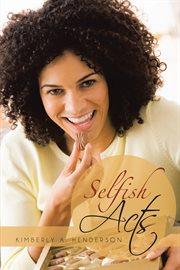 Selfish Acts