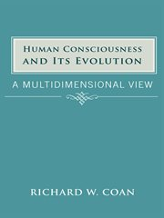 Human consciousness and its evolution : a multidimensional view cover image