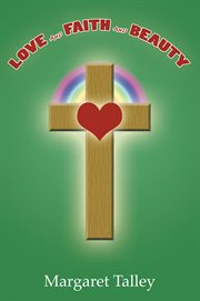 Love and faith and beauty cover image