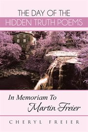 The day of the hidden truth poems. In Memoriam to Martin Freier cover image