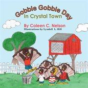 Gooble Gooble Day in Crystal Town