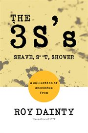 The 3s's. Shave, S**t, Shower cover image