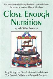 Close Enough Nutrition