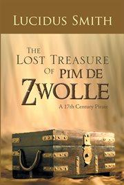 The Lost Treasure Of Pim De Zwolle