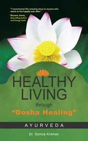 "Healthy living through ""Dosha Healing"" : Ayurveda cover image"