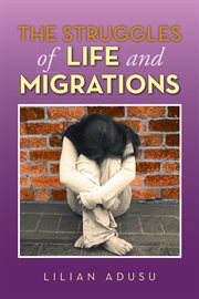 The struggles of life and migrations cover image