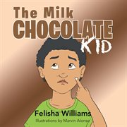 The Milk Chocolate Kid