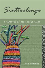 Scatterlings : a tapestry of Afri-expat tales cover image