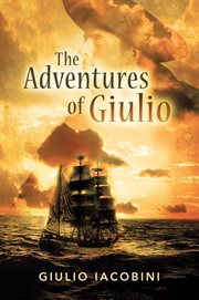 The adventures of giulio. Jack the Sailor in the Footsteps of Jack London cover image