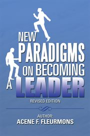 New Paradigms on Becoming A Leader