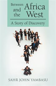 Between africa and the west : a story of discovery cover image
