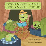 Good night, mama! good night, coqu̕! cover image