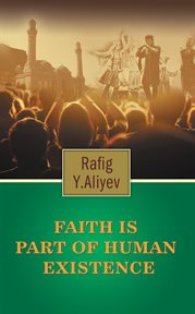 Faith Is Part of Human Existence