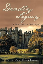 Deadly legacy : a brother's betrayal cover image