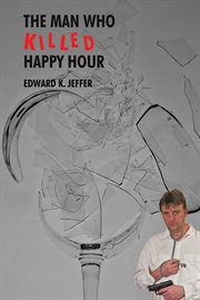 The Man Who Killed Happy Hour